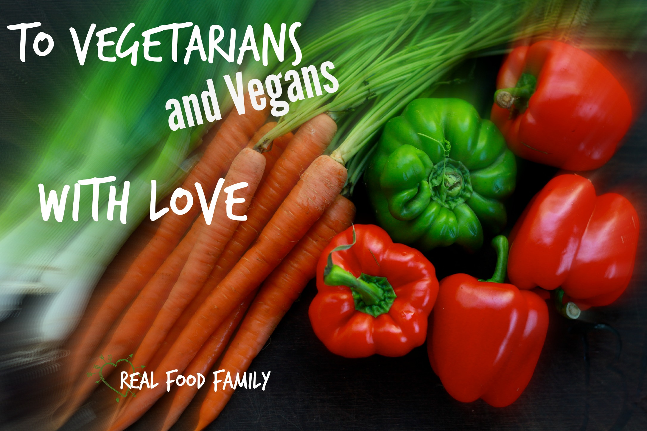 To Vegetarians and Vegans, With Love